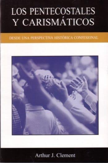 Los Pentecostales y Carismáticos