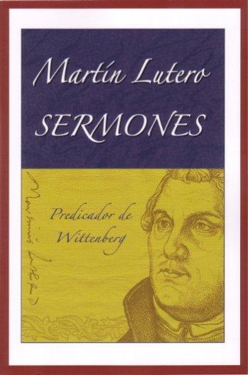 Martín Lutero Sermones..Predicador de Wittenberg