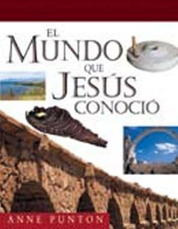 El Mundo Que Jesús Conoció