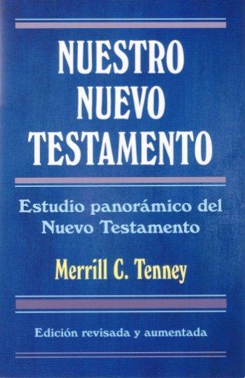 Nuestro Nuevo Testamento: Estudio Panorámico del Nuevo Testamento