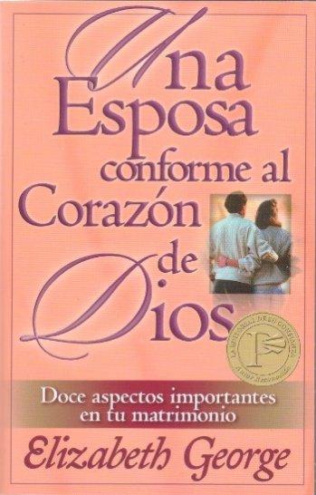 Una Esposa Conforme al Corazón de Dios (bosillo)  Doce Aspectos Importantes en Tu Matrimonio
