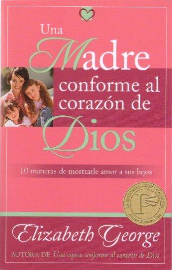 Una Madre Conforme al Corazón de Dios - 10 maneras de mostrarles amor a tus hijos (bolsillo)