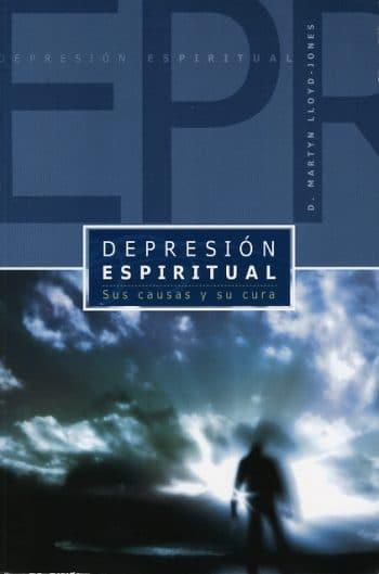 Depresión Espiritual: Sus Causas y Su Cura