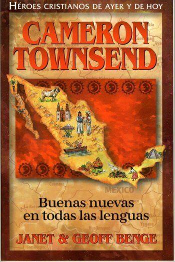 Cameron Townsend (Buenas Nuevas en Todas Lenguas)