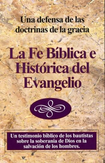 La Fe Bíblica e Histórica del Evangelio
