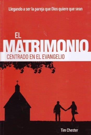 El Matrimonio Centrado en el Evangelio - llegando a ser la pareja que Dios quiere