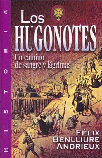 Los Hugonotes: Un Camino de Sangre y Lágrimas