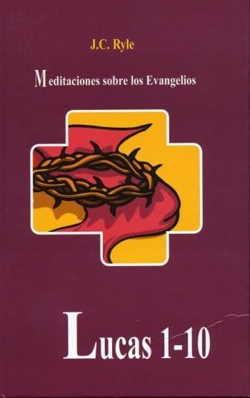 Meditaciones Sobre Los Evangelios: Lucas 1-10 (pasta dura)