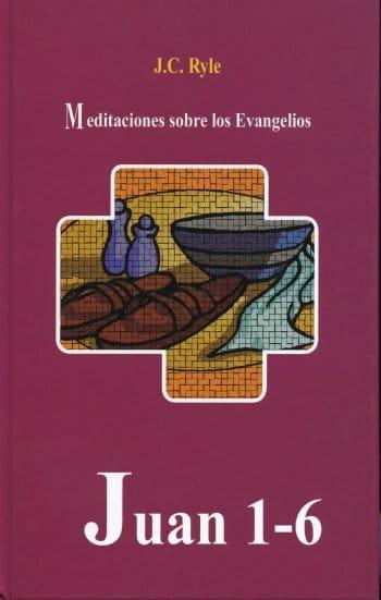 Meditaciones Sobre Los Evangelios: Juan 1-6 (pasta dura)