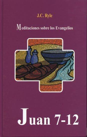 Meditaciones Sobre Los Evangelios: Juan 7-12 (pasta dura)