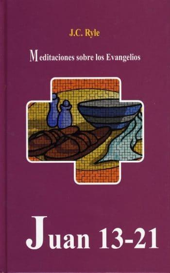 Meditaciones Sobre Los Evangelios: Juan 13-21 (pasta dura)