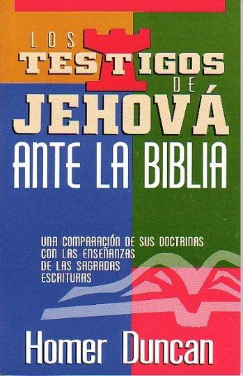 Los Testigos de Jehová Ante la Biblia