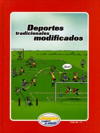 EJCA - Deportes Tradicionales Modificados - Tomo No. 13