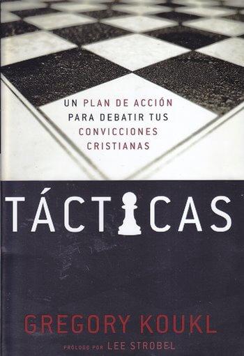 Tácticas - un plan de acción para debatir tus convicciones cristianas