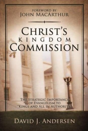 "Christ's Kingdom Commission - the strategic importance of evangelism to ""kings and all in authority"" (hardback)"