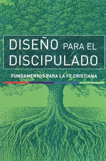 Diseño para el Discipulo - fundamentos para la fe cristiana (La serie DPT completa)