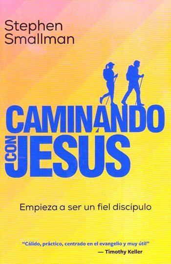 Caminando con Jesús - empieza a ser un fiel discipulo