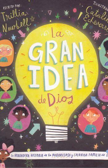 La Gran Idea de Dios - la verdadera historia de la maravillosa y colorida familia de Dios