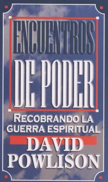 Encuentros de Poder: Recobrando la Guerra Espiritual