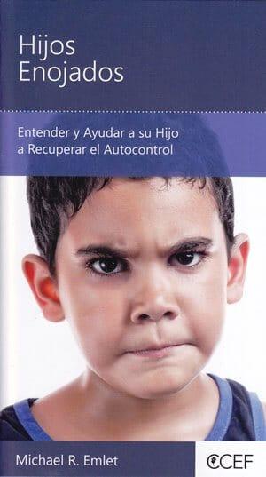 Hijos Enojados - entender y ayudar a su hijo a recuperar el autocontrol