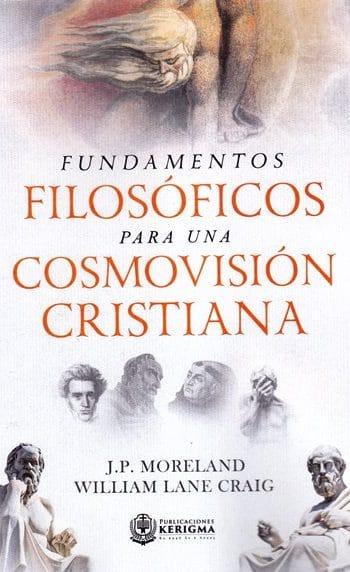 Fundamentos Filosóficos para una Cosmovision Cristiana