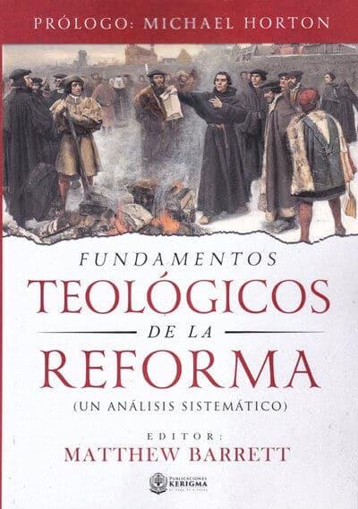 Fundamentos Teológicos de la Reforma