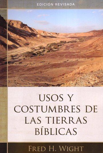 Usos y Costumbres de las Tierras Bíblicas - edición revisada