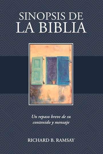 Sinopsis de la Biblia - un repaso breve de su contenido y mensaje