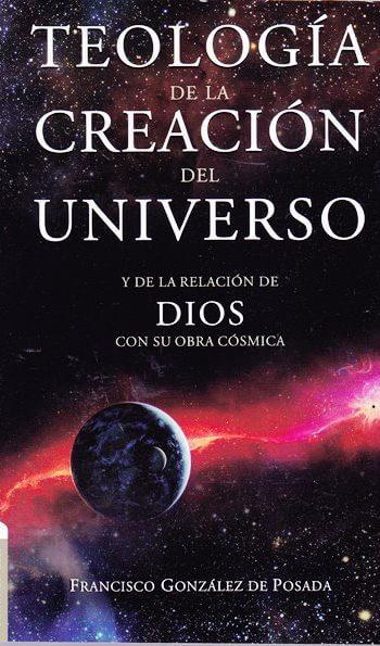 Teología de la Creación del Universo - la relación de Dios con su obra cósmica