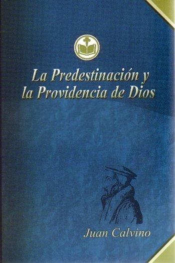 La Predestinación y la Providencia de Dios