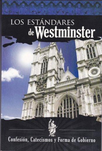 Los Estándares de Westminster: Confesión