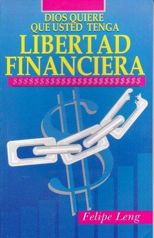 Libertad Financiera - Dios quiere que usted la tenga