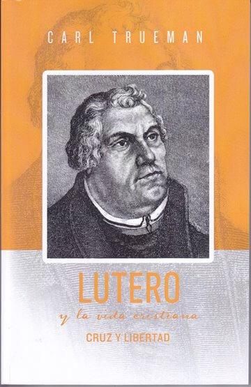 Lutero y la Vida Cristiana