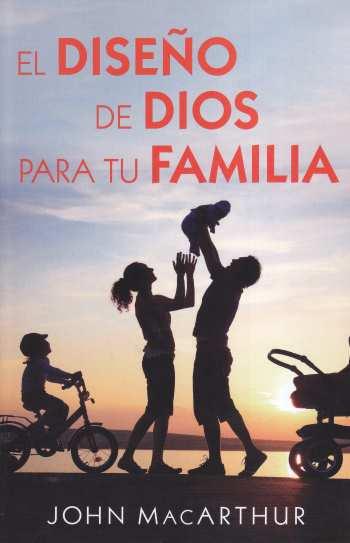 El Diseño de Dios para tu Familia