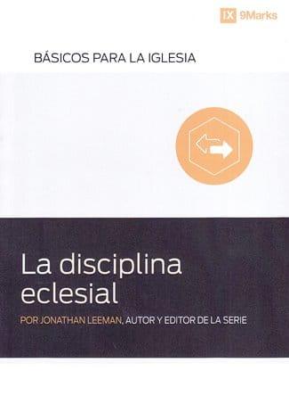 La Disciplina eclesial - serie básicos para la iglesia