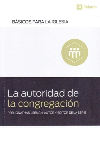 La Autoridad de la congregación - serie básicos para la iglesia