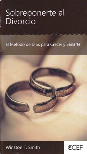Sobreponerte al Divorcio - el método de Dios para crecer y sanarte