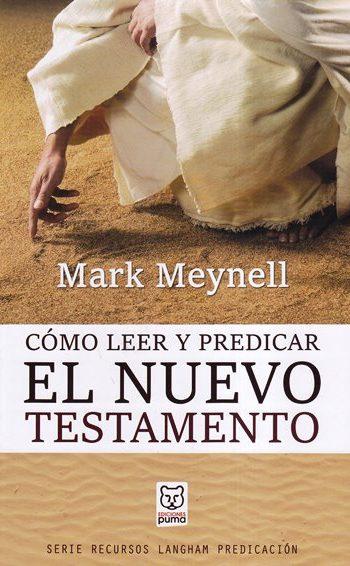 Cómo Leer y Predicar el Nuevo Testamento