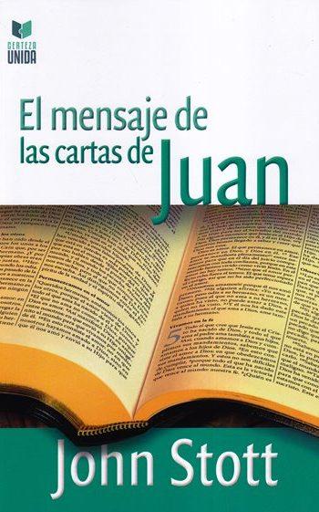El Mensaje de las Cartas de Juan