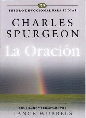 La Oración: Tesoro devocional para 30 días (Spurgeon)