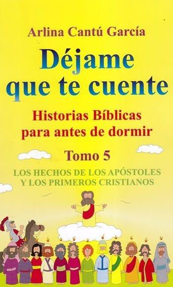 Déjame Que Te Cuente:  Historias Bíblicas Para Antes de Dormir  Tomo 5 - los Hechos de los Apóstoles y Cristianos