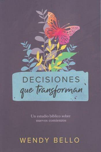Decisiones que transforman -..un estudio bíblico sobre nuevos comienzos