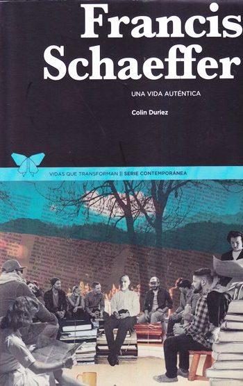 Francis Schaeffer - Una vida auténtica