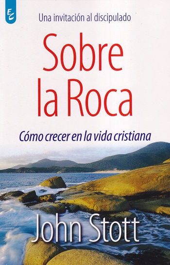 Sobre la Roca - cómo crecer en la vida cristiana