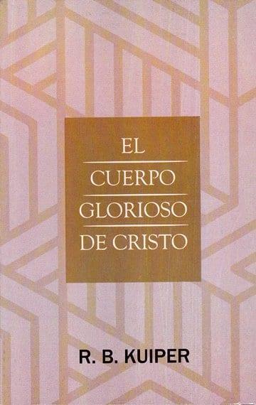 El Cuerpo Glorioso de Cristo
