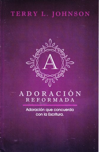 Adoración Reformada - la adoración que concuerda con la Escritura