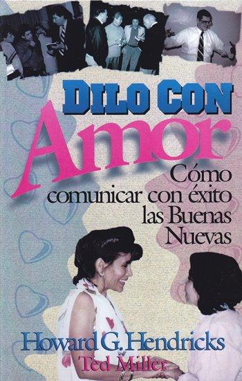 Dilo Con Amor..Cómo Comunicar con Exito las Buenas Nuevas