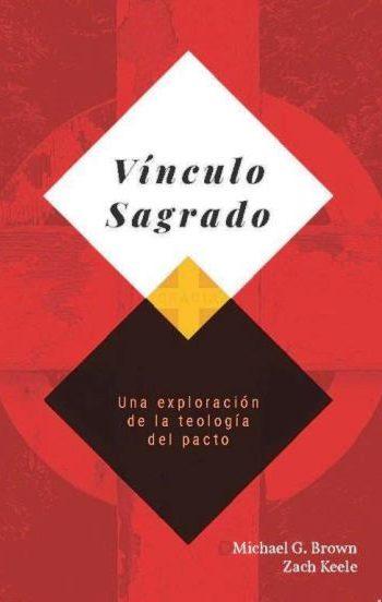 V'inculo Sagrado - una exploración de la teología del pacto