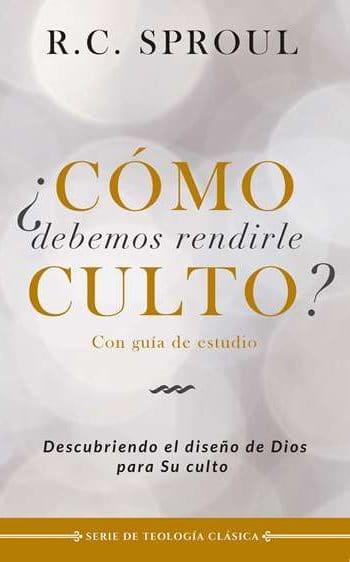 ¿Cómo Debemos Rendirle Culto? - descubre el diseño de Dios para Su culto