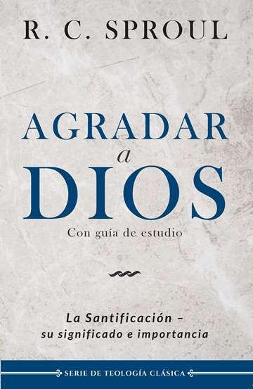 Agradar a Dios - la santificación